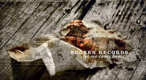 Broken Records: Let Me Come Home